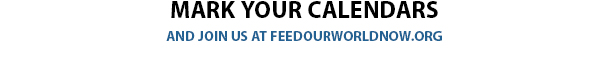 mark your calendars. Join us at feedourworld.org