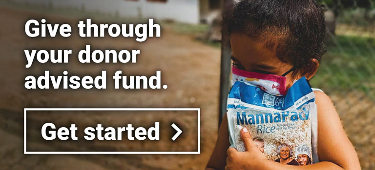 Provide lifesaving meals when you request a grant from your donor advised fund. Get started!