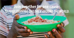 Join together for one cause: to feed starving children around the world