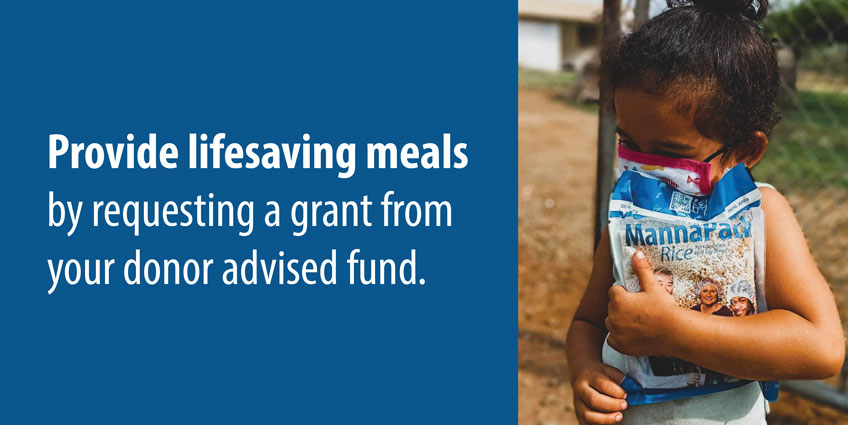 Provide lifesaving meals by requesting a grant from your donor advised fund